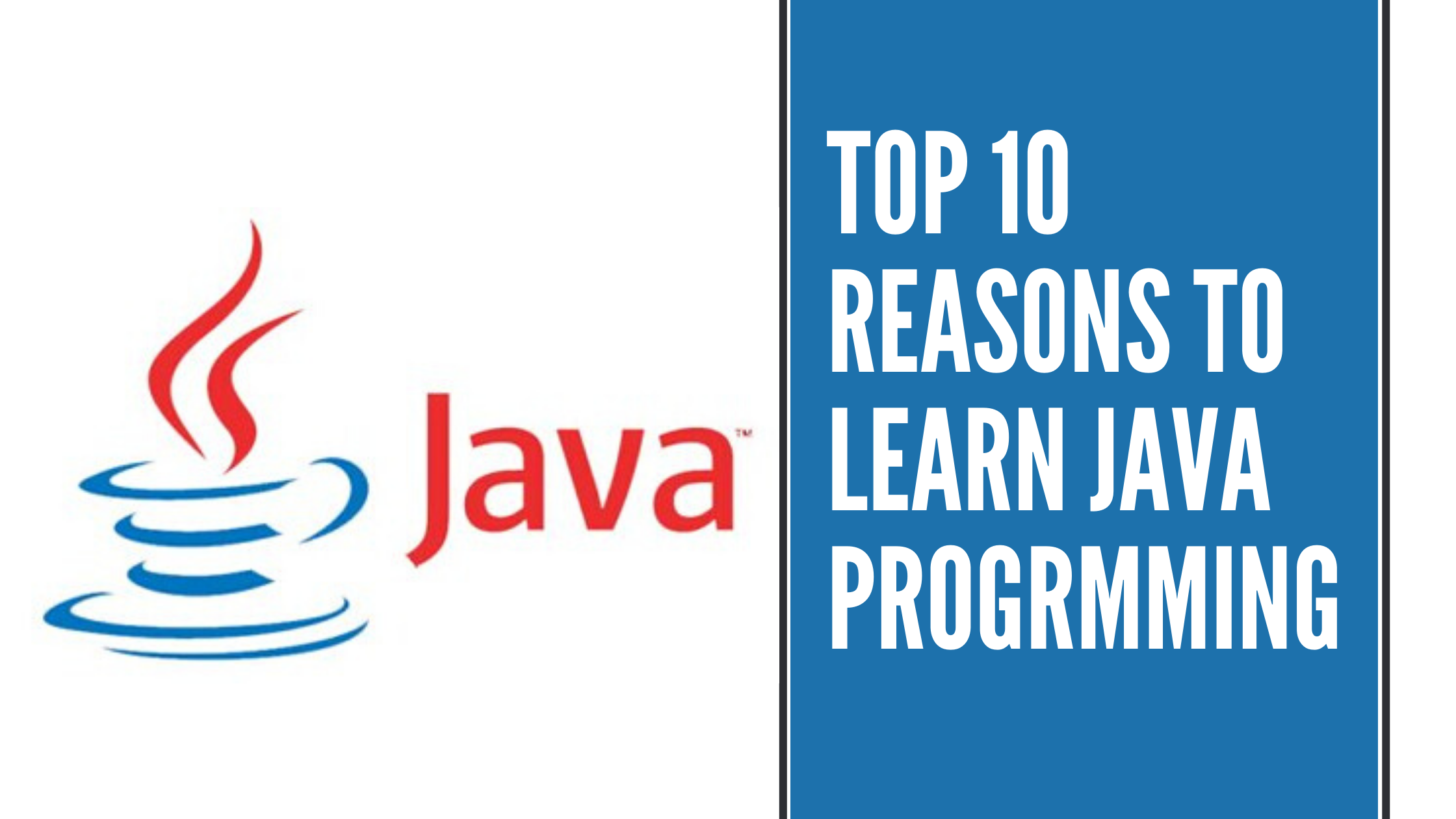 Top 10 reasons to learn Java Programming